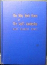 The Way Back Home or The Soul's Awakening [Hardcover] Mary Kearney Durst - $12.55