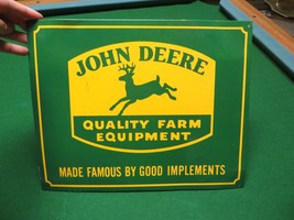 JOHN DEERE QUALITY FARM EQUIPMENT MADE FAMOUS BY GOOD IMPLEMENTS METAL SIGN - $47.50