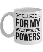 "Super Power Mug ""Fuel For My Super Powers Coffee Mug"" Great Fore Coffee ... - $14.95"