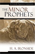 Minor Prophets (Ironside Expository Commentaries) [Hardcover] Ironside, ... - $18.76