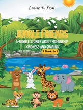 Jungle Friends: 5-Minute Stories about Friendship, Kindness and Sharing - $25.81