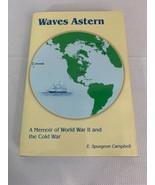 Waves Astern: A Memoir of World War II and the Cold War by E Spurgeon Ca... - $1,286.01