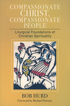 Compassionate Christ, Compassionate People by Bob Hurd (Softcover Book)