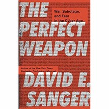 The Perfect Weapon: War, Sabotage, and Fear in the Cyber Age - $32.95