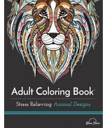 Adult Coloring Book  :  Stress Relieving Animal Designs - £4.02 GBP