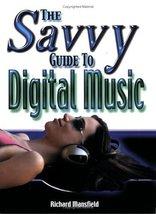 Savvy Guide to Digital Music [Paperback] Mansfield, Richard