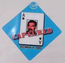 """NOS New 5""""x5"""" Captured Saddam Hussein Ace December 13, 2003 Suction Cup Sign - $2.62"""