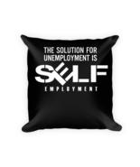 Self Employmenpillows - Square Pillow Case w/ stuffing - $23.00