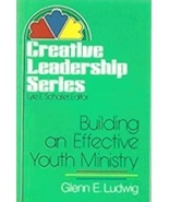 Building An Effective Youth Ministry, Church Leadership, by Glenn Ludwig - $10.95
