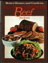 Better Homes and Gardens All-Time Favorite Beef Recipes [Jan 01, 1977] D... - $4.69