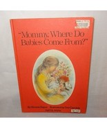 Mommy Where Do Babies Come From Hardcover Book Simone Zapun - $12.14