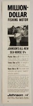 1964 Print Ad Johnson Sea-Horse 9 1/2 HP Outboard Motors Fishermen & Bass - $12.85