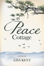 Peace Cottage [Paperback] Kent, Lisa image 1