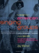 The Da Capo Book Of American Singing Groups Warner, Jay - $34.65