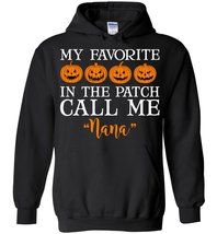 My Favorite Pumpkins in the Patch Call Me Nana Blend Hoodie - $32.99+