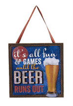 "KURT S ADLER ""IT'S ALL FUN & GAMES UNTIL THE BEER RUNS OUT"" PLAQUE XMAS ... - $4.88"