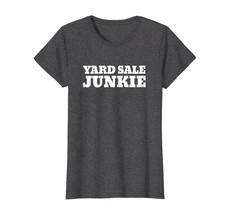 Yard Sale Shirt Funny Garage Sale Lovers Tees - $19.99