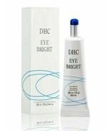 DHC Eye Bright Treatment Cream 0.52oz./15g Depuffing Eye Gel New From Japan - $29.99