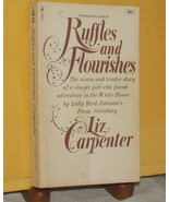 1971 MEMOIR BOOK RUFFLES & FLOURISHES Liz Carpenter SECRETARY LADY BIRD ... - $12.38