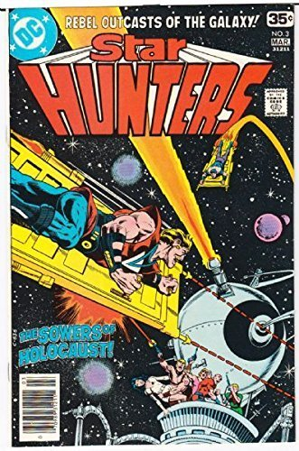 Star Hunters DC No. 3 Mar. The Sowers of Holocaust [Comic] [Jan 01, 1977] David