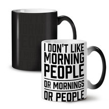 Morning People Joke Funny NEW Colour Changing Tea Coffee Mug 11 oz | Wel... - $19.99