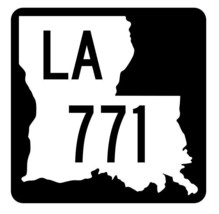 Louisiana State Highway 771 Sticker Decal R6085 Highway Route Sign - $1.45+