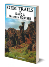 Gem Trails of Idaho and Western Montana ~ Rock Hounding - $16.95