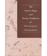 The Twelve Steps and Twelve Traditions of Overeaters Anonymous Overeater... - $12.34