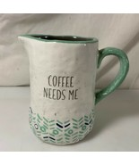 Coffee Needs Me Creamer Hallmark Home Bumpy Surface Ceramic Teal  - $4.94