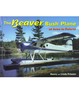 Beaver Bush Plane: At Home in Ontario Signed First Edition - $37.95
