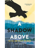 Shadow Above : The Fall and Rise of the Raven : Joe Shute : New Softcove... - $15.79