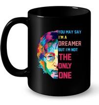 You may say Im a Dreamer Creative Art Gift Coffee Mug - $13.99+