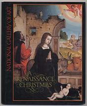 A Renaissance Christmas National Gallery of Art - $7.16