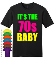 IT'S THE 70s BABY Mens Gildan T-Shirt New - $19.50