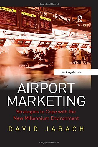 Airport Marketing: Strategies to Cope with the New Millennium Environment [Hardc
