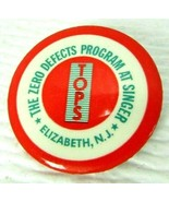 1960s TOPS Zero Defects Program At SInger 1 3/4 Pinback Button NJ sewing... - $26.71