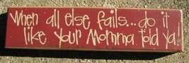 Primitive Country   82243W-When all else fails...do it like your momma t... - $5.95