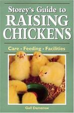 Primary image for Storey's Guide to Raising Chickens Care, Feeding, Facilities by Gail Damerow