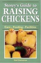 Storey's Guide to Raising Chickens Care, Feeding, Facilities by Gail Dam... - $8.95
