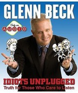 Idiots Unplugged : Truth for Those Who Care to Listen by Glenn Beck (201... - $0.99
