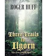 Three Trails to Ilgorn: Tales from Ryecliff, Book One [Paperback] [Nov 2... - $22.59