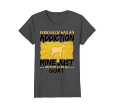 Everybody Addiction Mine Happens Goat T-Shirt - $19.99+