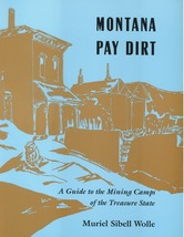 Montana Pay Dirt ~ Ghost Towns & Gold Prospecting - $24.95