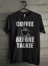 Coffee Before Talkie Men's T-Shirt - Custom (2227) - $19.12+