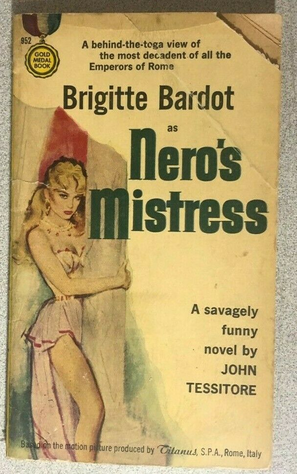 Primary image for Brigitte Bardot as NERO'S MISTRESS John Tessitore (1960) Gold Medal movie pb 1st