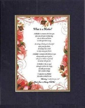 Touching and Heartfelt Poem for Mothers - [What is a Mother? ] on 11 x 14 CUSTOM - $16.33
