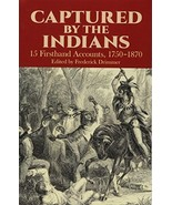 Captured By The Indians: 15 Firsthand Accounts, 1750-1870 [Paperback] Dr... - $6.92