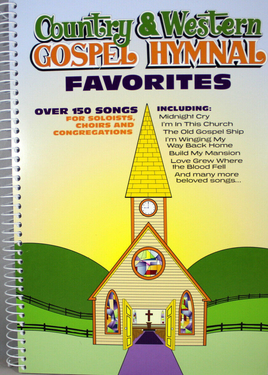 Primary image for Country & Western Gospel Hymnal Favorites NEW Spiral Paperback 150+ Songs Choirs