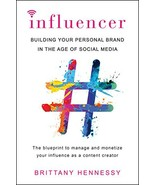 Influencer: Building Your Personal Brand in the Age of Social Media - $9.14