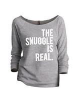 Thread Tank The Snuggle Is Real Women's Slouchy 3/4 Sleeves Raglan Sweat... - $24.99+